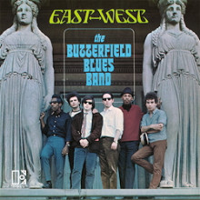 The Butterfield Blues Band: East - West