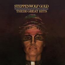 STEPPENWOLF: Steppenwolf Gold - Their Great Hits  (200 Gram)