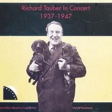 RICHARD TAUBER IN CONCERT 1937 - 1947