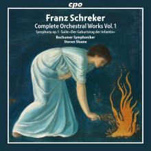 SCHREKER FRANZ: Complete orchestral works - Vol.1