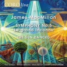 "MACMILLAN: Sinfonia n. 5 ""Le grand inconnu"" - The Sun Danced"
