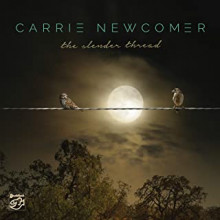 CARRIE NEWCOMER: The Slender Thread