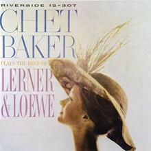 CHET BAKER: plays the best of Lerner & Loewe