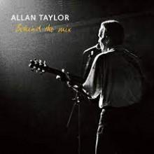 ALLAN TAYLOR: Behind the Mix