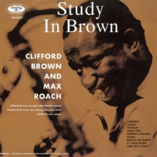 CLIFFORD BROWN and MAX ROACH: Study in Brown