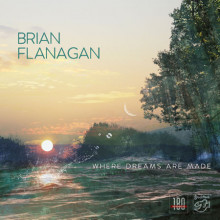 BRIAN FLANAGAN: Where Dreams Are Made