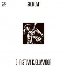 CHRISTIAN KJELLVANDER: Solo Live