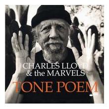 CHARLES LLOYD AND THE MARVELS: Tone Poem