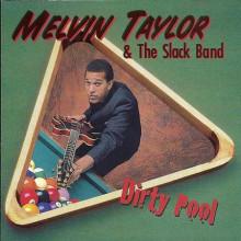MELVIN TAYLOR & THE SLACK BAND: Dirty Pool