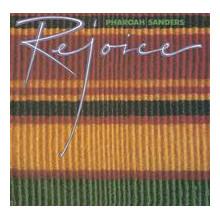 PHAROAH SANDERS: Rejoice