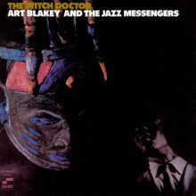 ART BLAKEY AND THE JAZZ MESSENGERS: The Witch Doctor