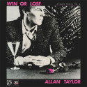 ALLAN TAYLOR: Win or Lose (Analog Pearls Vol.6)