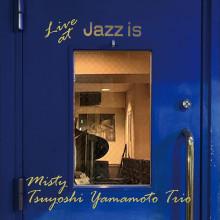 TSUYOSHI YAMAMOTO TRIO: Live at Jazz is