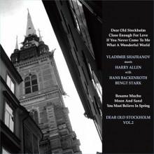 VLADIMIR SHAFRANOV MEETS HARRY ALLEN: Dear Old Stockholm Vol.2