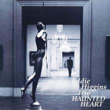 EDDIE HIGGINS TRIO: Haunted Heart