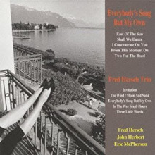 FRED HERSCH: Everybody's Song But My Own