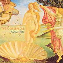 ROMA TRIO: Four Seasons