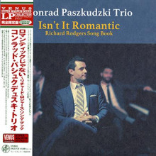 KONRAD PASZKUDZKI TRIO: Isn't It Romantic: Richard Rodgers Song Book  (Limited Edition)