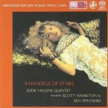 EDDIE HIGGINS QUINTET: A Handful of Stars