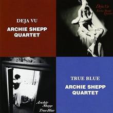 ARCHIE SHEPP: Deja Vu & True Blue