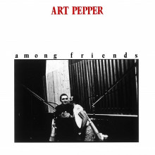 ART PEPPER: Among Friends