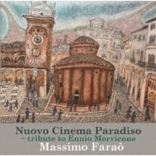 MASSIMO FARAO: Nuovo cinema paradiso - Omaggio a Ennio Morricone
