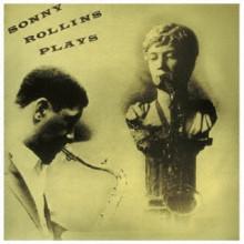 SONNY ROLLINS PLAYS....