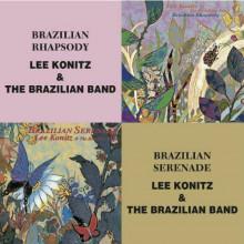 LEE KONITZ & THE BRAZILIAN BAND: Brazilian Rhapsody & Brazilian Serenade