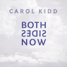 Carol Kidd:  Both Sides Now